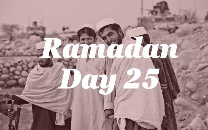 Ramadan Day 25