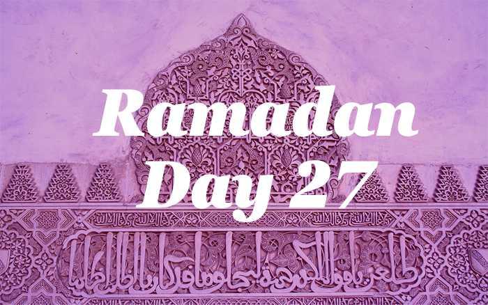 Ramadan Day 27