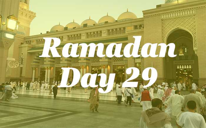Ramadan Day 29