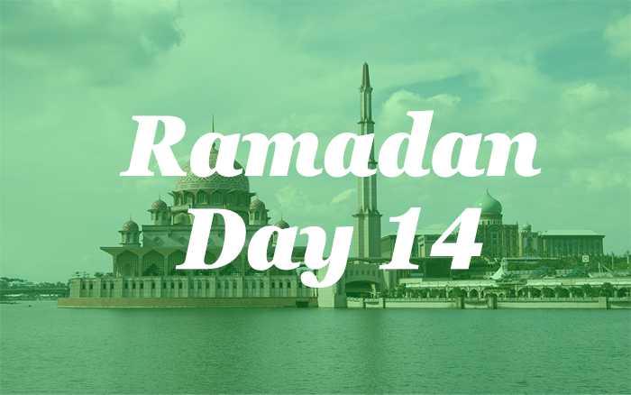 Ramadan Day 14