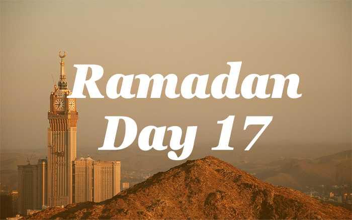 Ramadan Day 17
