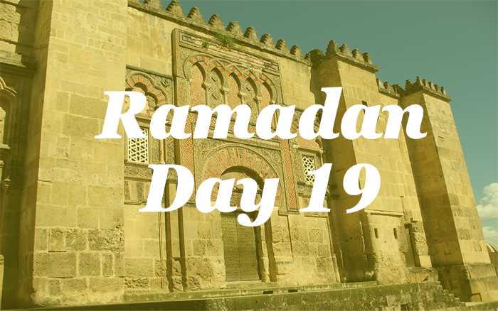 Ramadan Day 19
