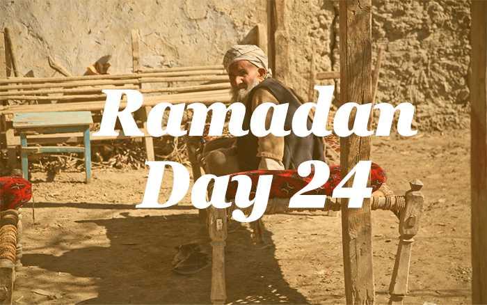 Ramadan Day 24