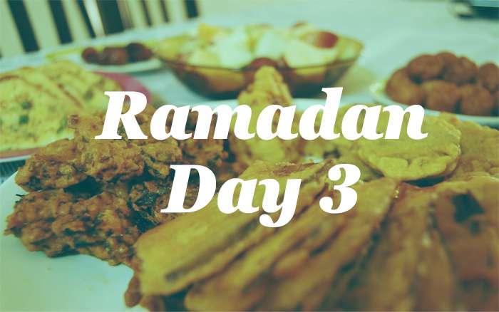 Ramadan Day 3